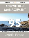 Knowledge Management 95 Success Secrets - 95 Most Asked Questions on Knowledge Management - What You Need to Know - Martin Fowler