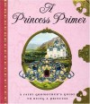 A Princess Primer - Stephanie True Peters, Bernhard Oberdieck, Denis Gordeev