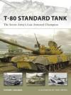 T-80 Standard Tank (New Vanguard) - Steven J. Zaloga, Johnny Shumate