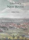 London's New River - Robert Ward