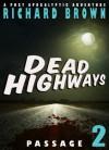 Dead Highways: Passage (Book 2) - Richard Brown
