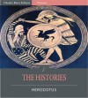 The Histories (Illustrated) - Herodotus, Charles River Editors, G.C. Macaulay