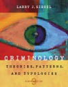 Criminology: Theories, Patterns, and Typologies - Larry J. Siegel