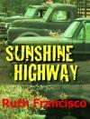 Sunshine Highway - Ruth Francisco