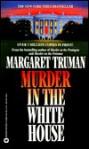 Murder in the White House - Margaret Truman