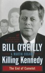 Killing Kennedy: The End of Camelot - Martin Dugard, Bill O'Reilly
