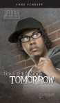 Don't Think About Tomorrow - Anne Schraff