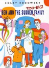 Ben and the Sudden Too-Big Family - Colby Rodowsky