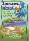 Adirondack Mouse and the Perilous Journey - Irene Uttendorfsky
