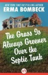 The Grass Is Always Greener over the Septic Tank - Erma Bombeck
