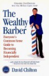 The Wealthy Barber: Everyone's Common-Sense Guide to Becoming Financially Independent - David H. Chilton