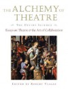 The Alchemy of Theatre - The Divine Science: Essays on Theatre and the Art of Collaboration (Applause Books) - Robert Viagas, Lynn Ahrens