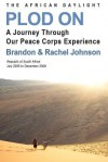 Plod on: The African Daylight - Brandon Johnson, Rachel Johnson