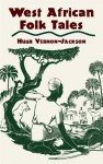 West African Folk Tales - Hugh Vernon-Jackson, Patricia Wright