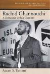 Rachid Ghannouchi: A Democrat Within Islamism - Azzam Tamimi