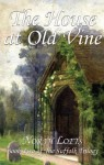 The House At Old Vine (The Suffolk Trilogy) - Norah Lofts