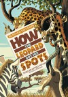 How the Leopard Got His Spots: The Graphic Novel - Sean Tulien, Rudyard Kipling, Pedro Rodriguez