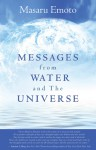 Messages from Water and the Universe - Masaru Emoto