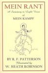 Mein Rant: A Summary in Light Verse of Mein Kampf - R.F. Patterson, W. Heath Robinson, Morris Heggie