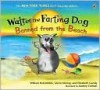 Walter the Farting Dog - William Kotzwinkle, Glenn Murray, Audrey Coleman