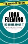 No Bones About It - Joan Fleming