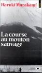La Course Au Mouton Sauvage - Haruki Murakami