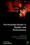 The Routledge Reader in Gender and Performance - Lizbeth Goodman