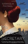 Mr. Churchill's Secretary: A Novel - Susan Elia MacNeal