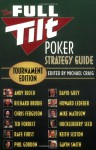 The Full Tilt Poker Strategy Guide: Tournament Edition - Michael Craig, Andy Bloch, Richard Brodie, David Grey, Gavin Smith, Chris Ferguson, Phil Gordon, Howard Lederer, Ted Forrest, Mike Matusow, Rafe Furst, Huckleberry Seed, Keith Sexton