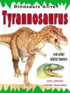 Tyrannosaurus and Other Mighty Hunters (Dinosaurs Alive!) - Jinny Johnson, Graham Rosewarne