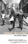 Urban Injustice: How Ghettos Happen - David Hilfiker, Marian Wright Edelman