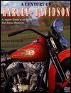 A Century of Harley-Davidson - Peter Henshaw