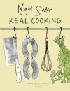 Real Cooking - Nigel Slater