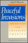 Peaceful Invasions: Immigration and Changing America - Leon F. Bouvier