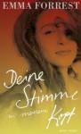 Deine Stimme in meinem Kopf: Roman (German Edition) - Emma Forrest, Anne Braun