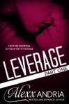Leverage, Part 1 - Alexx Andria