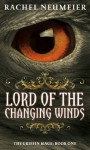 Lord of the Changing Winds: The Griffin Mage: Book One - Rachel Neumeier