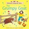 The Grumpy Goat (Usborne Farmyard Tales) - Heather Amery, Stephen Cartwright