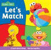 Sesame Street Let's Match (Sesame Street (Reader's Digest)) - Carol Monica, Christopher Moroney