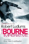 Robert Ludlum's the Bourne Imperative. by Eric Van Lustbader - Eric Van Lustbader