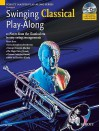 Swinging Classical Play-Along: 12 Pieces from the Classical Era in Easy Swing Arrangements Trumpet Book/CD - Hal Leonard Publishing Company