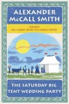 The Saturday Big Tent Wedding Party: The New No. 1 Ladies' Detective Agency Novel - Alexander McCall Smith