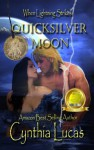 Quicksilver Moon - Cynthia Lucas