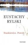 Stankiewicz. Powrót - Eustachy Rylski
