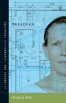 Makeover TV: Selfhood, Citizenship, and Celebrity - Brenda R. Weber, Lynn Spigel