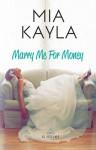 Marry Me For Money - Mia Kayla