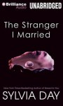 The Stranger I Married - Sylvia Day, Sarah Coomes