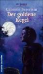 Der Goldene Kegel - Gabriele Beyerlein