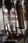 Bless Me, Father - Blaise Apoldite