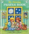 My Shining Prayer Book - Thomas Nelson Publishers, Tommy Nelson